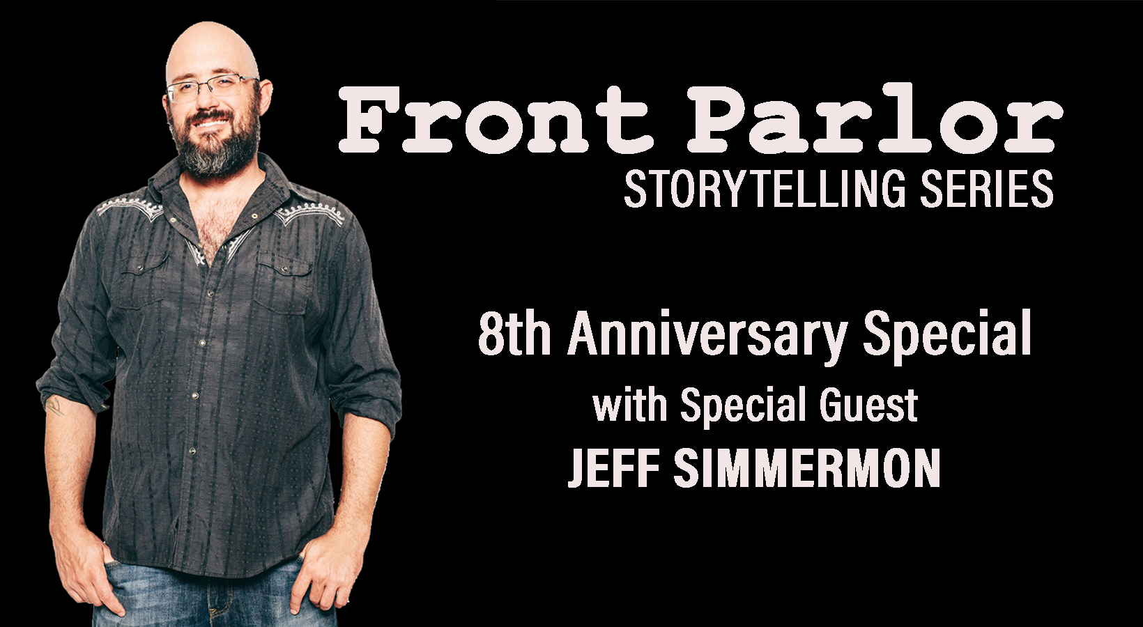 FRONT PARLOR STORYTELLING SERIES: 8th Anniversary with Jeff Simmermon