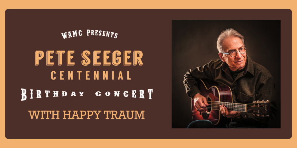 PETE SEEGER Centennial Birthday Concert with HAPPY TRAUM