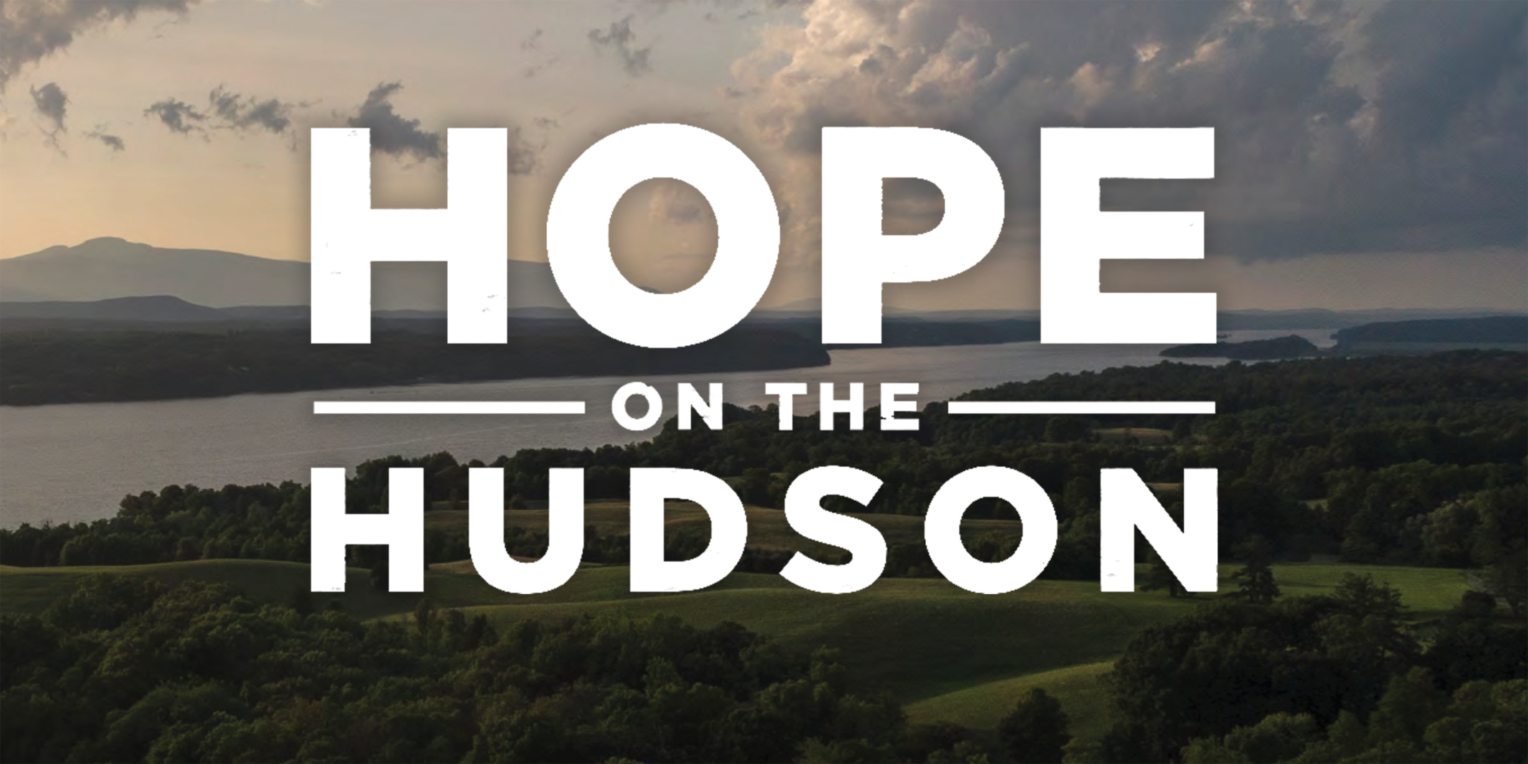 HOPE ON THE HUDSON | New Films From the 'Hudson River Stories' Series